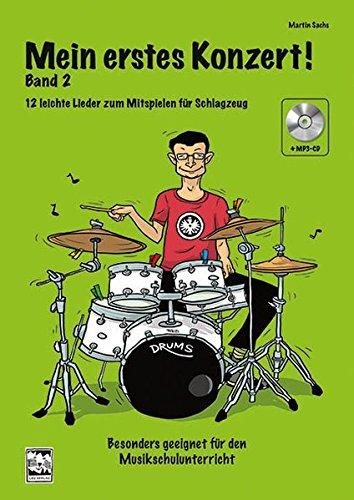 Mein erstes Konzert!: Band 2 mit CD. 12 leichte Lieder zum Mitspielen für Schlagzeug. Besonders geeignet für den Musikschulunterricht