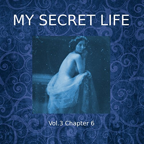 My Secret Life: Volume Three Chapter Six cover art