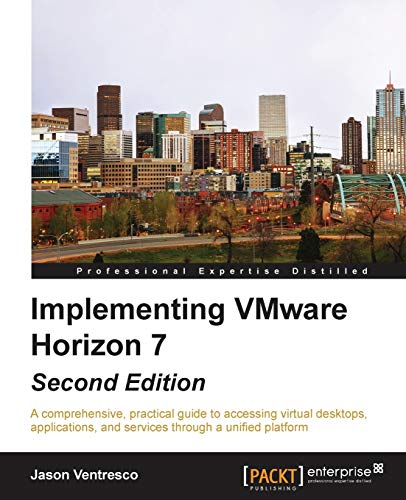 Compare Textbook Prices for Implementing VMware Horizon 7 2nd Revised edition Edition ISBN 9781785889301 by Ventresco, Jason