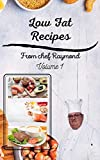 Low Fat Recipes from chef Raymond Volume 1: perfect for making low sodium salad dressing, milk and more कम वसा वाले व्यंजन