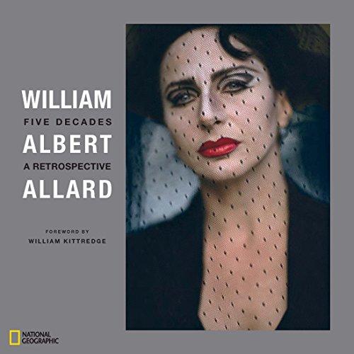 William Albert Allard: Five Decades A Retrospective