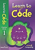 Learn to Code Pupilbook 1 by Claire Lotriet(2014-12-31)