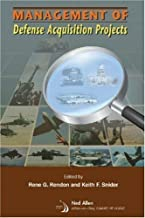 Management Of Defense Acquisition Projects (Library of Flight Series) unknown Edition by Rene G. Rendon [2008]