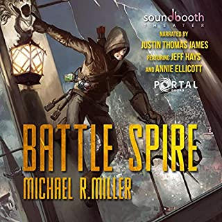 Battle Spire: A Crafting LitRPG Book     Hundred Kingdoms, 1              By:                                                                                                                                 Michael R. Miller,                                                                                        Portal Books                               Narrated by:                                                                                                                                 Justin Thomas James,                                                                                        Jeff Hays,                                                                                        Annie Ellicott                      Length: 12 hrs and 20 mins     32 ratings     Overall 4.6