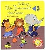 So klingt der Karneval der Tiere: Klassik für Kinder (Soundbuch) (Soundbücher)