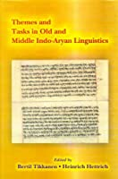 Themes and Tasks in Old and Middle Indo Aryan Linguistics