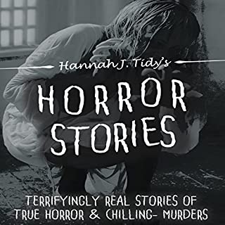 Horror Stories: Terrifyingly Real Stories of True Horror and Chilling Murders audiobook cover art