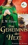 Das Geheimnis der Hexe: Historischer Roman