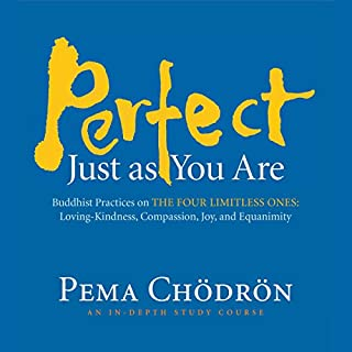 Perfect Just as You Are     Buddhist Practices on the Four Limitless Ones: Loving-Kindness, Compassion, Joy, and Equanimity              Auteur(s):                                                                                                                                 Pema Chödrön                               Narrateur(s):                                                                                                                                 Pema Chödrön                      Durée: 8 h et 21 min     4 évaluations     Au global 5,0