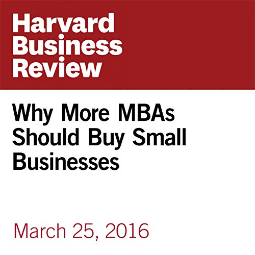 『Why More MBAs Should Buy Small Businesses』のカバーアート