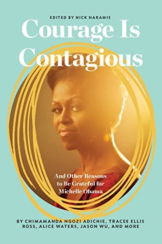 Courage Is Contagious And Other Reasons to Be Grateful for Michelle Obama product image