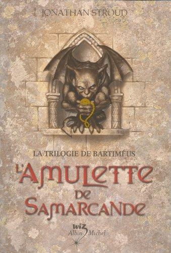 L'Amulette de Samarcande : La Trilogie de Bartiméus - tome 1 (Wiz)