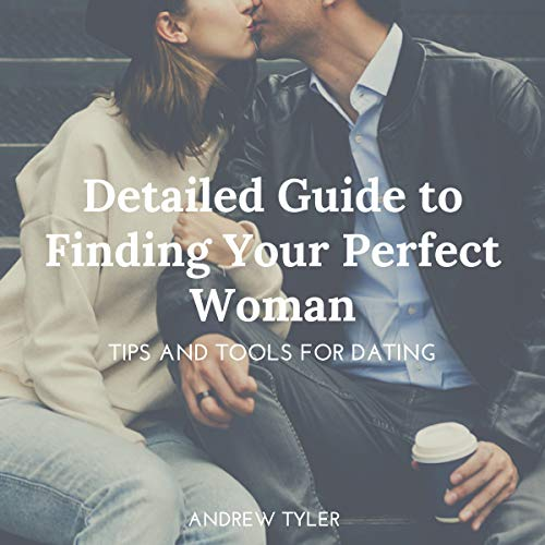 Couverture de Detailed Guide to Finding Your Perfect Woman