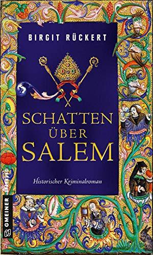 Schatten über Salem: Eine fast wahre Geschichte (Historische Romane im GMEINER-Verlag) (Zisterziensermönch Johannes)