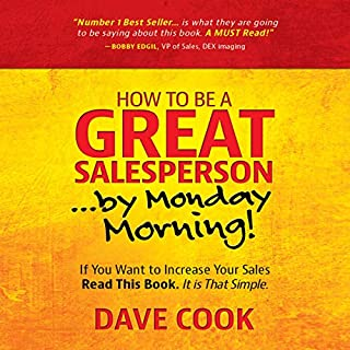 How to Be a Great Salesperson...By Monday Morning! cover art