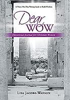 Dear Wow: Devotional Journal for Christian Women
