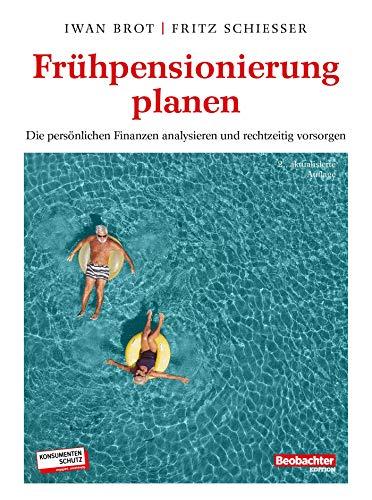 Frühpensionierung planen: Die persönlichen Finanzen analysieren udn rechtzeitig vorsorgen