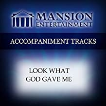 Look What God Gave Me [Accompaniment/Performance Track] by Mansion Music