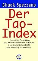 Der Tao-Index: Persoenliche Entwicklung und Partnerschaft werden in Zukunft ueber geschaeftlichen Erfolg oder Misserfolg entscheiden