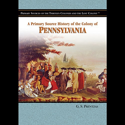 A Primary Source History of the Colony of Pennsylvania                    By:                                                                                                                                 Melody S. Mis                               Narrated by:                                                                                                                                 Jay Snyder                      Length: 1 hr and 15 mins     5 ratings     Overall 3.6