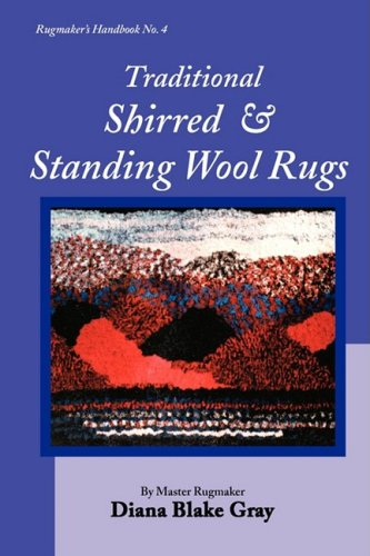 Compare Textbook Prices for Traditional Shirred and Standing Wool Rugs  ISBN 9781931426312 by Gray, Diana Blake