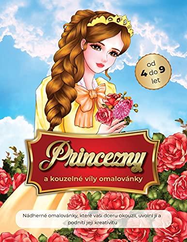 princezny a kouzelné víly omalovánky od 4 do 9 let: Nádherné omalovánky, které vasi dceru okouzlí, uvolní ji a podnítí její kreativitu.