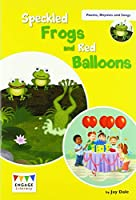 Speckled Frogs and Red Balloons: Levels 6-8 (Engage Literacy Poems, Rhymes and Songs)