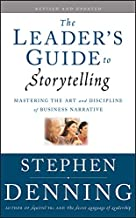 The Leader's Guide to Storytelling: Mastering the Art and Discipline of Business Narrative (J-B US non-Franchise Leadershi...