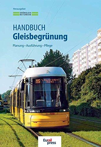 Handbuch Gleisbegrünung: Planung, Ausführung, Pflege