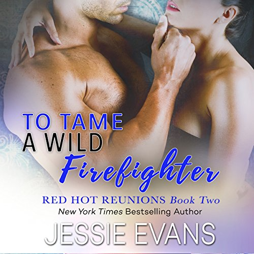 To Tame a Wild Firefighter audiobook cover art