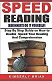 Speed Reading: (Beginner's DO IT YOURSELF): Step by Step Guide on How to