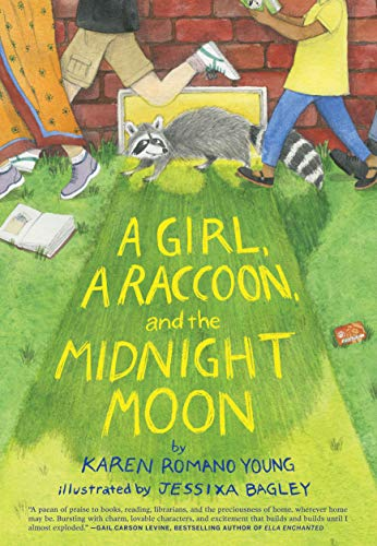 Compare Textbook Prices for A Girl, a Raccoon, and the Midnight Moon: Juvenile Fiction, Mystery, Young Reader Detective Story, Light Fantasy for Kids Illustrated Edition ISBN 9781452169521 by Young, Karen Romano,Bagley, Jessixa