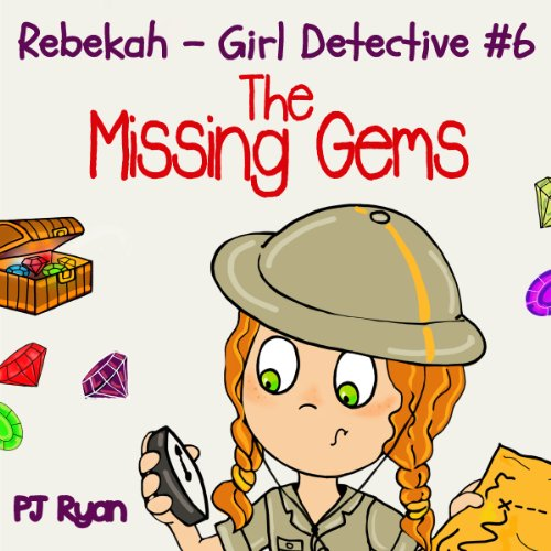 Rebekah - Girl Detective #6: The Missing Gems audiobook cover art
