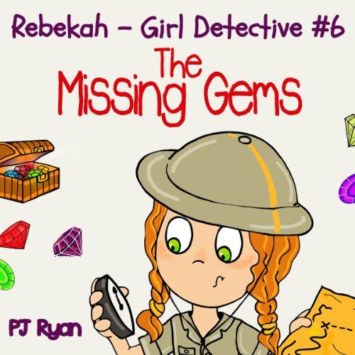 Rebekah - Girl Detective #6: The Missing Gems Titelbild