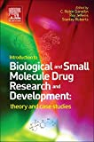Introduction to Biological and Small Molecule Drug Research and Development: Theory and Case Studies