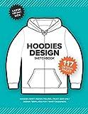 HOODIES Design Sketchbook: T-Shirt Design Figures, Front Side Only Design Templates For T-Shirt Designers.: Size 8.15 x 11 Inch. | 120 Pages (Fashion Design Sketchbook, Band 6)
