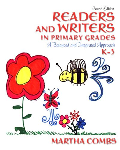 Readers and Writers in Primary Grades: A Balanced and Integrated Approach, K-3 (4th Edition)