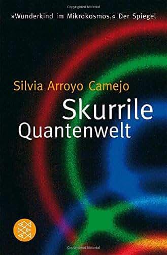 Arroyo Camejo, S: Skurrile Quantenwelt