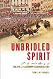 Unbridled Spirit: The Untold Story of the 2018 Extraordinary Palio in Siena, Italy