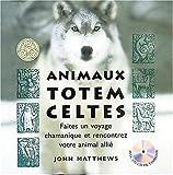 Animaux Totem celtes - Faites un voyage chamanique et rencontrez votre animal allié (1Cédérom) by John Matthews(2003-10-13) - Tourmaline - 01/01/2003
