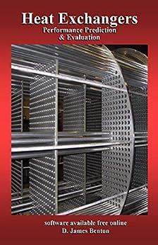Heat Exchangers: Performance Prediction & Evaluation by [D. James Benton]