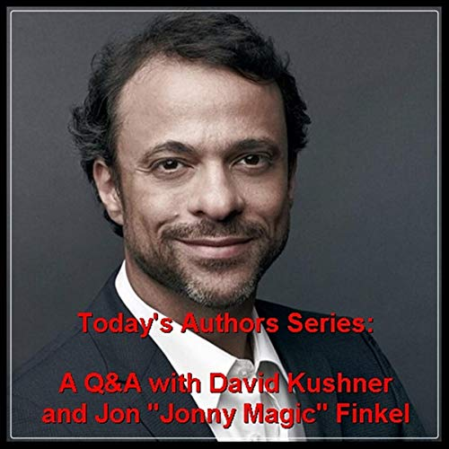 Today's Authors Series: A Q&A with Author David Kushner and Jon 'Jonny Magic' Finkel  By  cover art