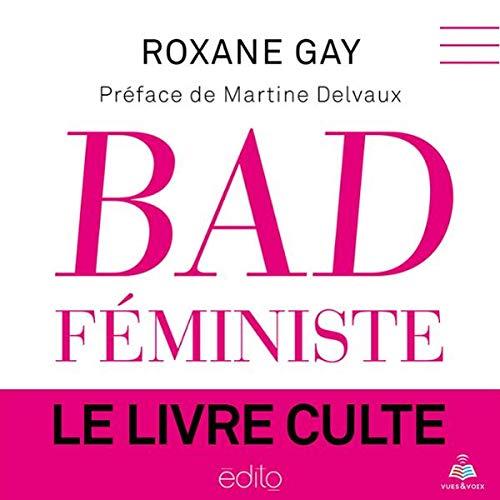 Bad féministe                   Auteur(s):                                                                                                                                 Roxane Gay                               Narrateur(s):                                                                                                                                 Clotilde Seille                      Durée: Non communiqué     Pas de évaluations     Au global 0,0