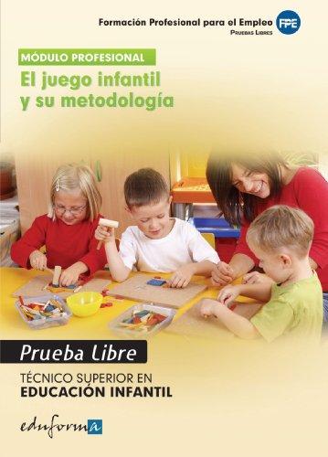 Técnico Superior en Educación Infantil, El juego infantil y su metodología. Pruebas libres (Pp - Practico Profesional)