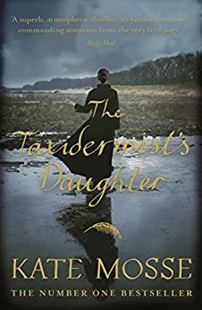 The Taxidermist's Daughter: A Richard and Judy bestseller by [Kate Mosse]