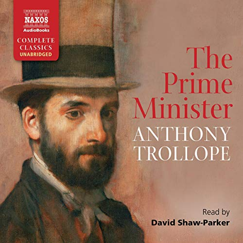 The Prime Minister                   Auteur(s):                                                                                                                                 Anthony Trollope                               Narrateur(s):                                                                                                                                 David Shaw-Parker                      Durée: 31 h et 55 min     Pas de évaluations     Au global 0,0