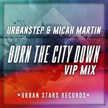 Burn The City Down (VIP Mix)