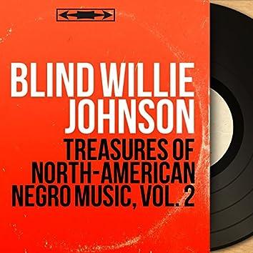 Treasures of North-American Negro Music, Vol. 2 (Recorded in 1927, Mono Version)