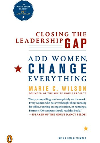 Closing the Leadership Gap: Add Women, Change Everything