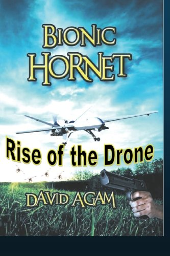 Bionic Hornet: Rise of the drone: Volume 1